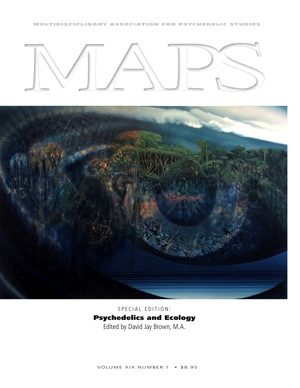 MAPS BULLETIN: Volume XIX, Number 1, Spring 2009 Issue: Special Edition: Psychedelics and Ecology